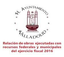 Relación de obras ejecutadas con recursos federales y municipales del ejercicio fiscal 2016