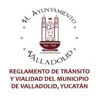 REGLAMENTO DE TRÁNSITO Y VIALIDAD DEL MUNICIPIO DE VALLADOLID, YUCATÁN