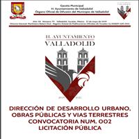DIRECCIÓN DE DESARROLLO URBANO, OBRAS PÚBLICAS Y VIAS TERRESTRES CONVOCATORIA NUM. 002 LICITACIÓN PÚBLICA