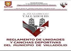 REGLAMENTO DE UNIDADES Y CANCHAS DEPORTIVAS DEL MUNICIPIO DE VALLADOLID