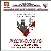 REGLAMENTO DE LA LEY DE TRÁNSITO Y VIALIDAD DEL MUNICIPIO DE VALLADOLID, YUCATÁN