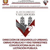 DIRECCIÓN DE DESARROLLO URBANO, OBRAS PÚBLICAS Y VÍAS TERRESTRES CONVOCATORIA NUM. 004 LICITACIÓN PÚBLICA
