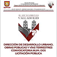 DIRECCIÓN DE DESARROLLO URBANO, OBRAS PÚBLICAS Y VÍAS TERRESTRES CONVOCATORIA NUM. 005 LICITACIÓN PÚBLICA