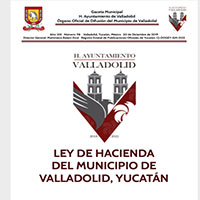 LEY DE HACIENDA DEL MUNICIPIO DE VALLADOLID, YUCATÁN