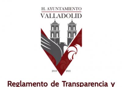 Reglamento de Transparencia y Acceso a la InReglamento de Transparencia y Acceso a la Información Pública del Municipio de Valladolidformación Pública del Municipio de Valladolid
